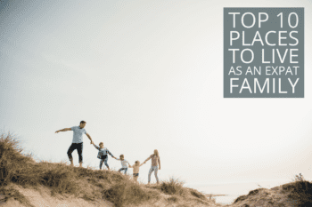 top 10 places to live as an expat family