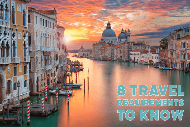 8 travel requirements to know